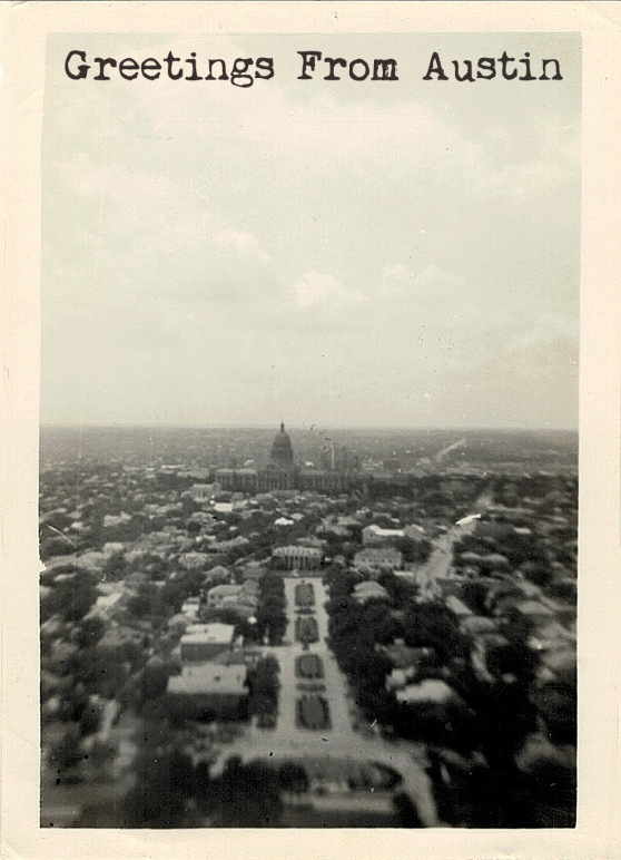 Greetings From Austin Circa 1937 © Home Style Austin